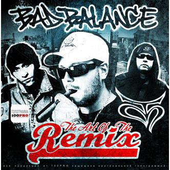 Bad Balance - The art of the remix (каталожный номер - Bad B. - 120)