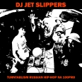 DJ Jet Slippers - DJ Jet Slippers - Turntablism Russian Hip-Hop Na 100PRO (каталожный номер - Bad B. - 216)